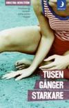 Filmen är baserad på Christina Herrströms bok Tusen gånger starkare.